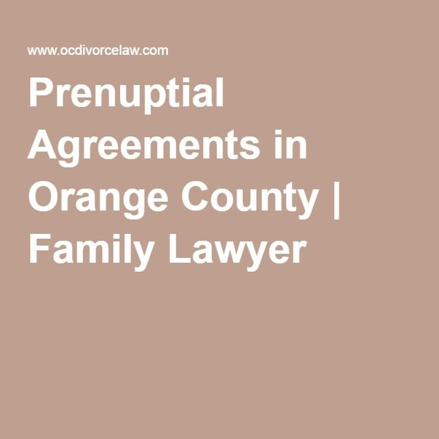 Prenuptial Agreements In Orange County  Family Lawyer  Family
