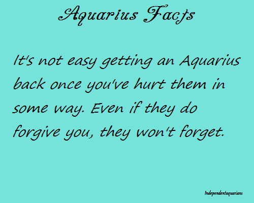 Aquarians may forgive but they never forget | Aquarius