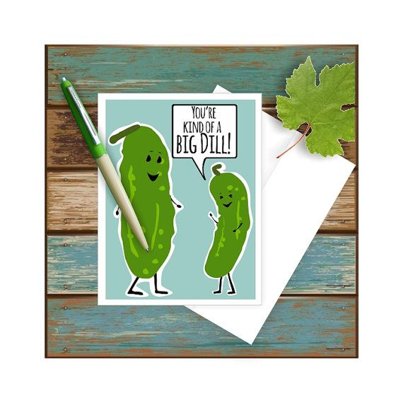 You Re Kind Of A Big Dill Card Dill Pickle Card Food Pun