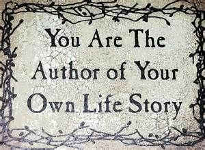 You Are The Author Of Your Own Life Story With Images