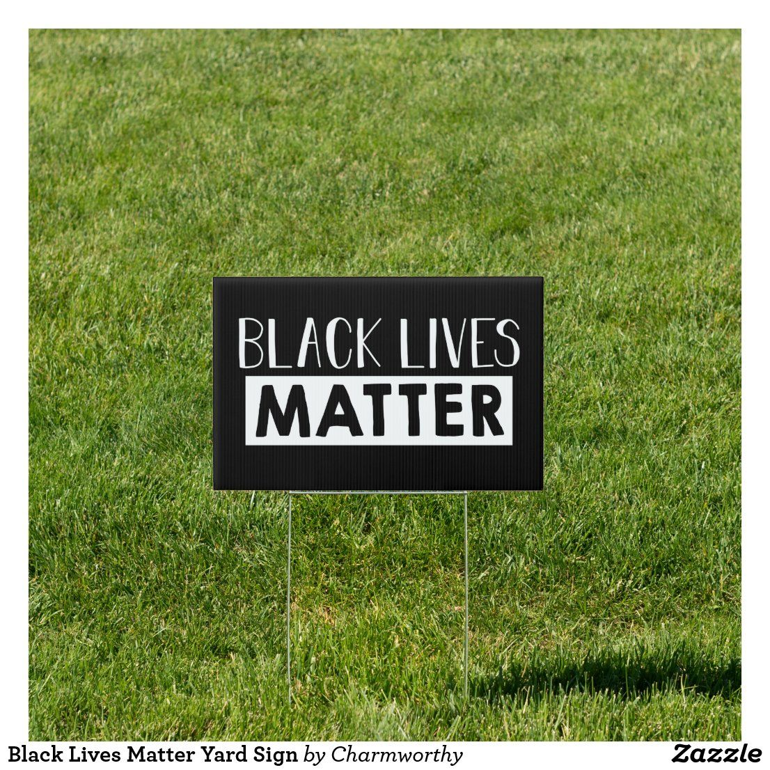 Black Lives Matter Yard Sign Zazzle Com Black Lives Matter Black Lives Matter Poster Black Lives