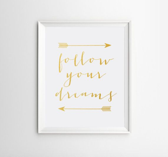Follow your Dreams Poster, Gold Wall Art, Gold Art Print, Gold Arrow Poster, Quote Motivational, Nursery Print, Follow your Dreams Art
