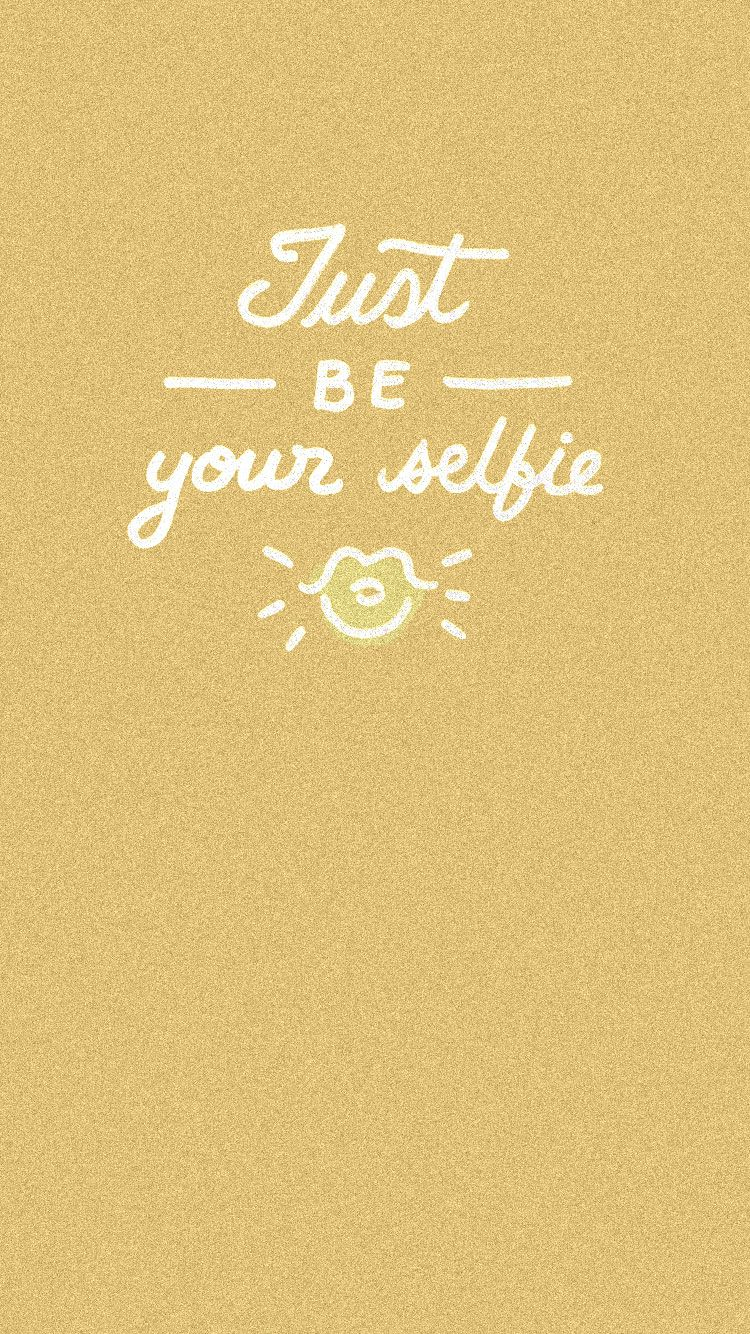 Just be your selfie can be used as wallpaper and motivating at can be used as wallpaper and motivating at the same time tap to see more inspirational quotes iphone wallpapers backgrounds fondos thecheapjerseys Choice Image