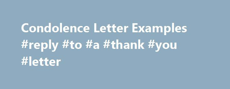 Condolence Letter Examples #reply #to #a #thank #you #letter   - condolence letter