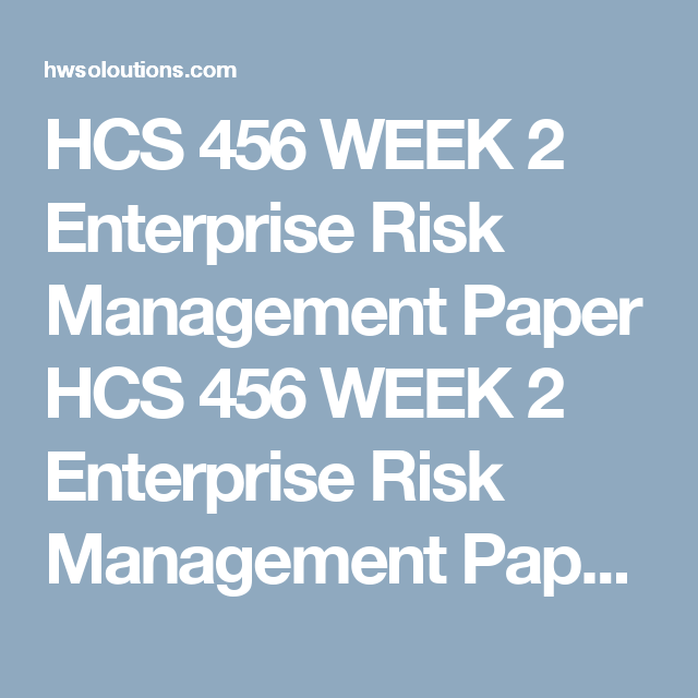 Hcs  Week  Enterprise Risk Management Paper Hcs  Week