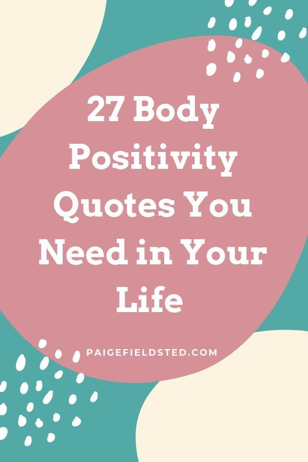 27 Body Positivity Quotes To Help You Embrace Your Body