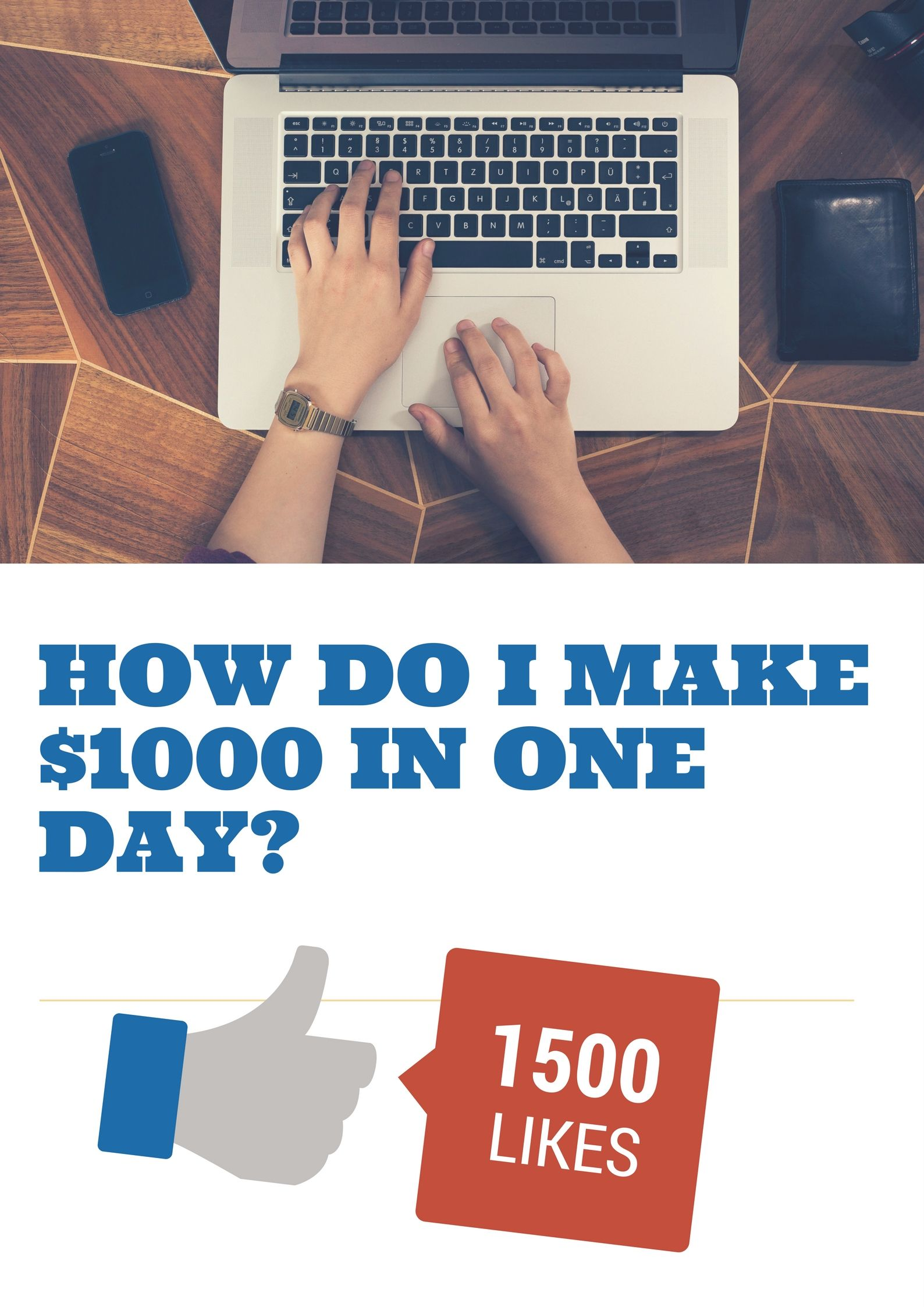 How do I make 1000 in one day?
