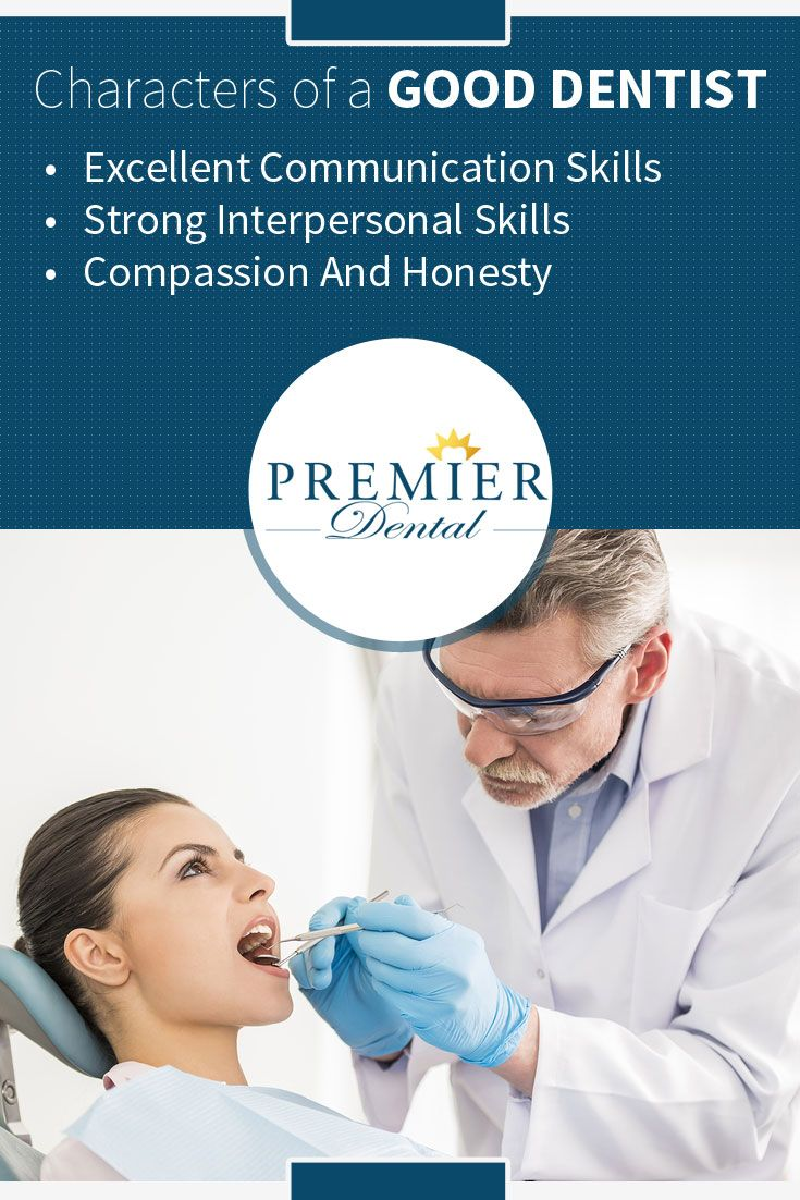 characters of a good dentist excellent communication skills characters of a good dentist excellent communication skills strong interpersonal skills compassion
