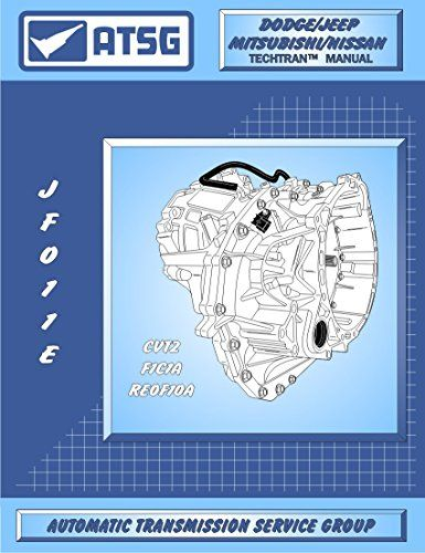 atsg jatco jf011e cvt automatic transmission repair manual f4a51 rh pinterest com Direct-Shift Gearbox Manual Transmission