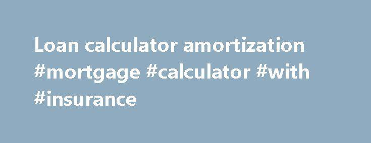 Loan Calculator Amortization Mortgage Calculator With