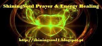ShiningSoul: Prayer and Energy Healing / Oração & Energia de Cura http://shiningsoul1.blogspot.pt/p/prayer-healing-energy.html