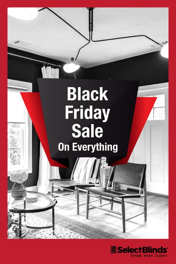 select blinds black friday sale 2016 is here we are excited to rh pinterest com