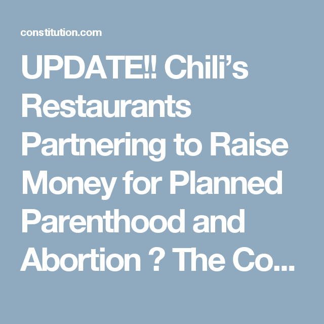 UPDATE!! Chili's Restaurants Partnering to Raise Money for Planned Parenthood and Abortion ⋆ The Constitution