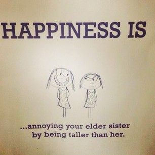 And They Re Taller Sister Quotes Funny Sisters Funny Sister Quotes