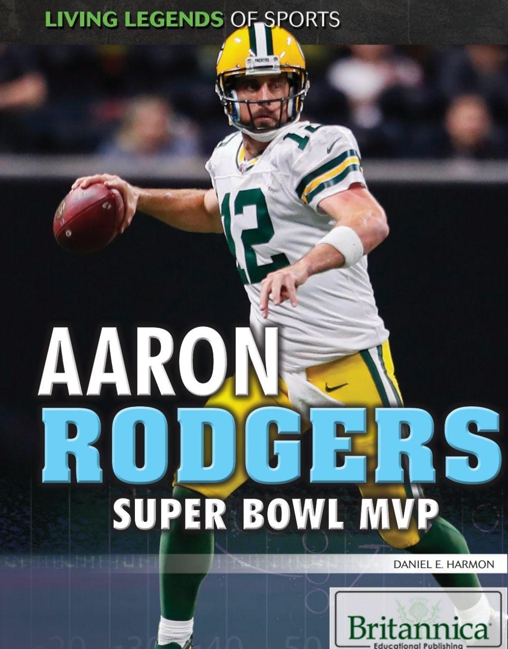 Aaron Rodgers Super Bowl Mvp Ebook Aaron Rodgers Green Bay Packers Fans Aaron Rodgers Super Bowl