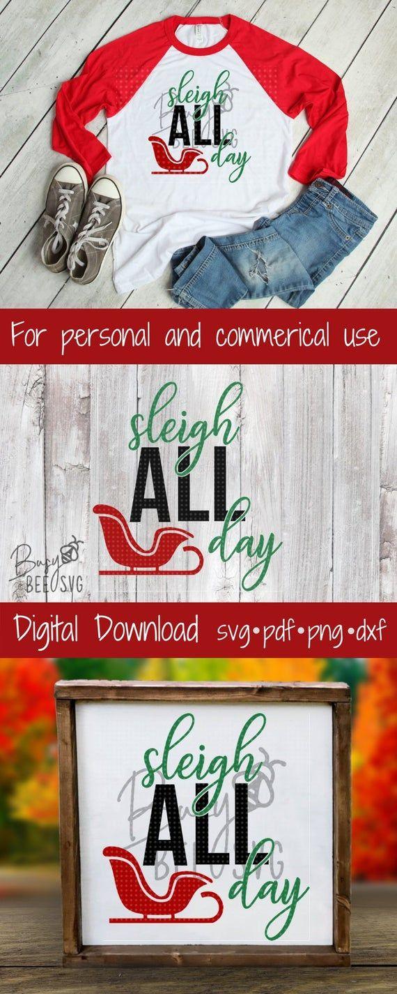 Sleigh All Day Svg, Christmas SVG, Santa Svg, Sleigh Svg
