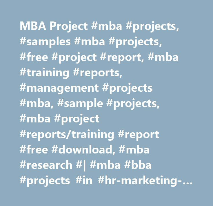 MBA Project #mba #projects, #samples #mba #projects, #free - training report
