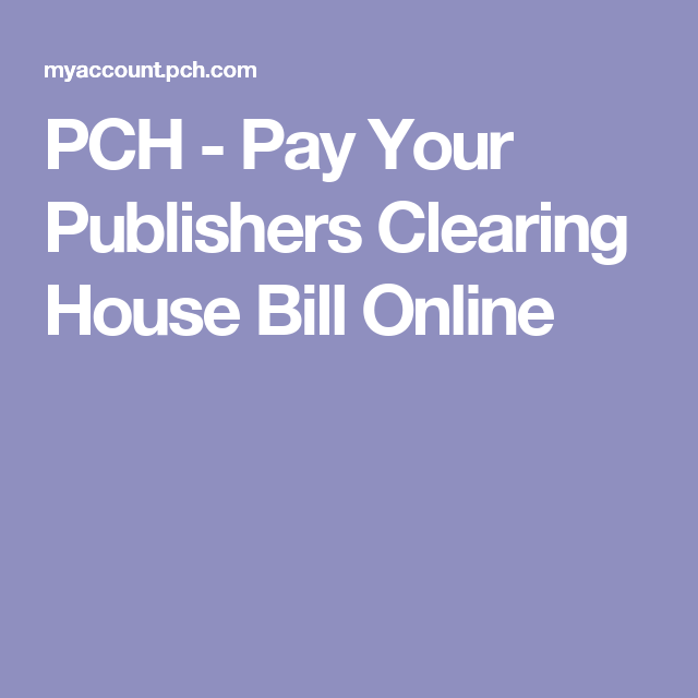 PCH - Pay Your Publishers Clearing House Bill Online | all