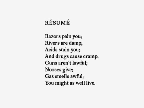 Resume by Dorothy Parker Poetry Pinterest - resume by dorothy parker