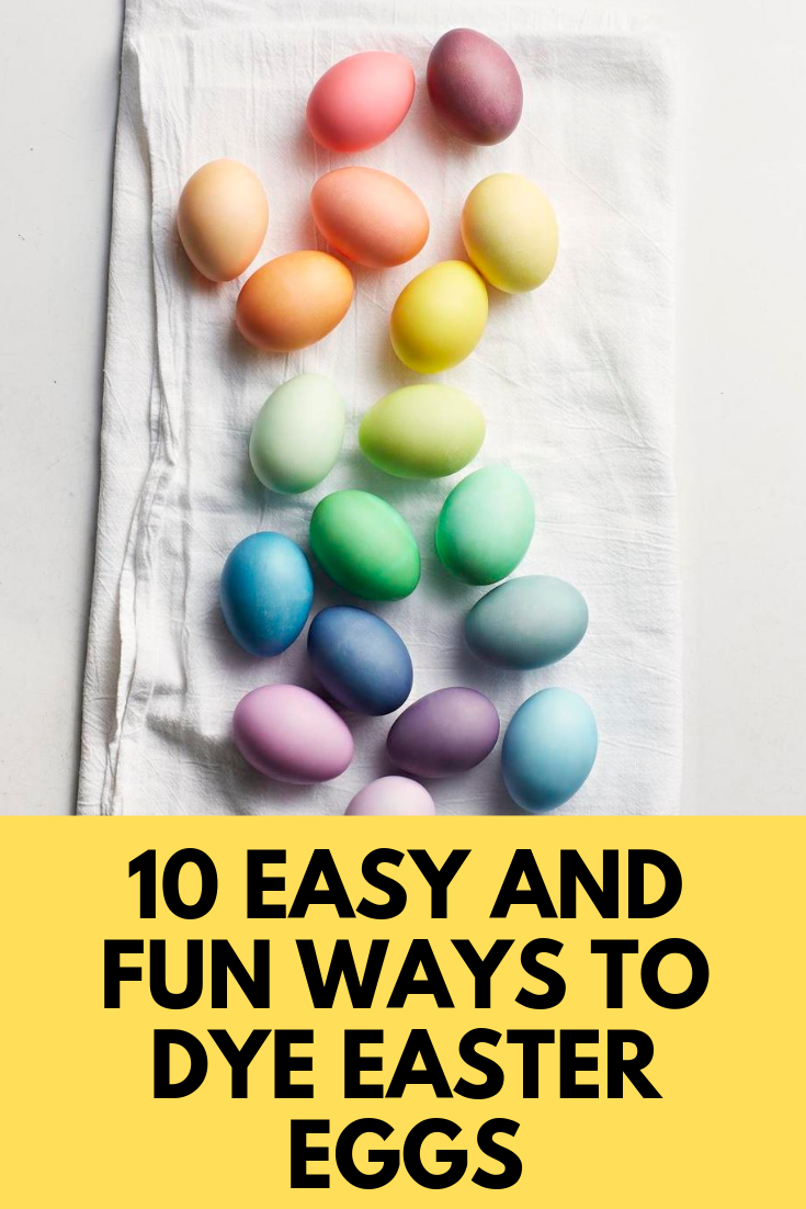 10 Easy And Fun Ways To Dye Easter Eggs Easter Egg Dye Easter Egg Coloring Pages Easter Eggs