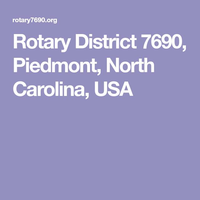Rotary District 7690 Piedmont North Carolina Usa In 2020 North Carolina Rotary Piedmont
