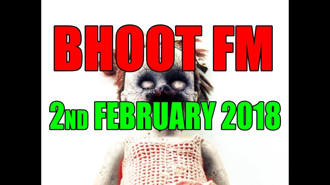 bhoot fm 2 march 2018 mp3 download