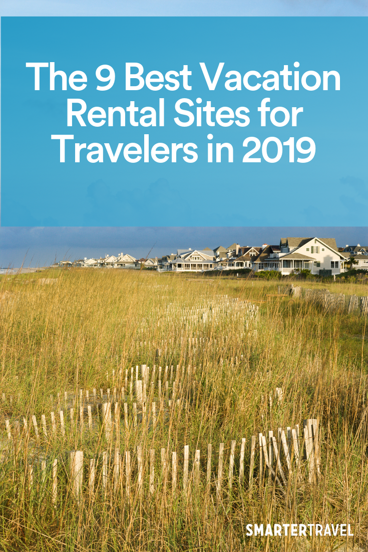 The 9 Best Vacation Rental Sites For Travelers In 2020 Best Vacations Vacation Rental Sites Vacation Sites