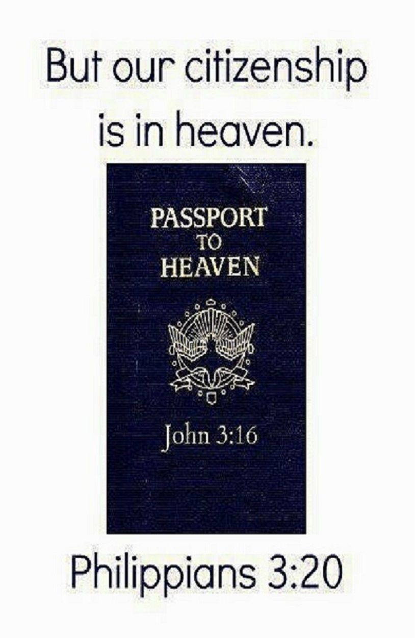 Philippians 3:20 (ESV) - But our citizenship is in heaven, and from it we await a Savior, the Lord Jesus Christ,