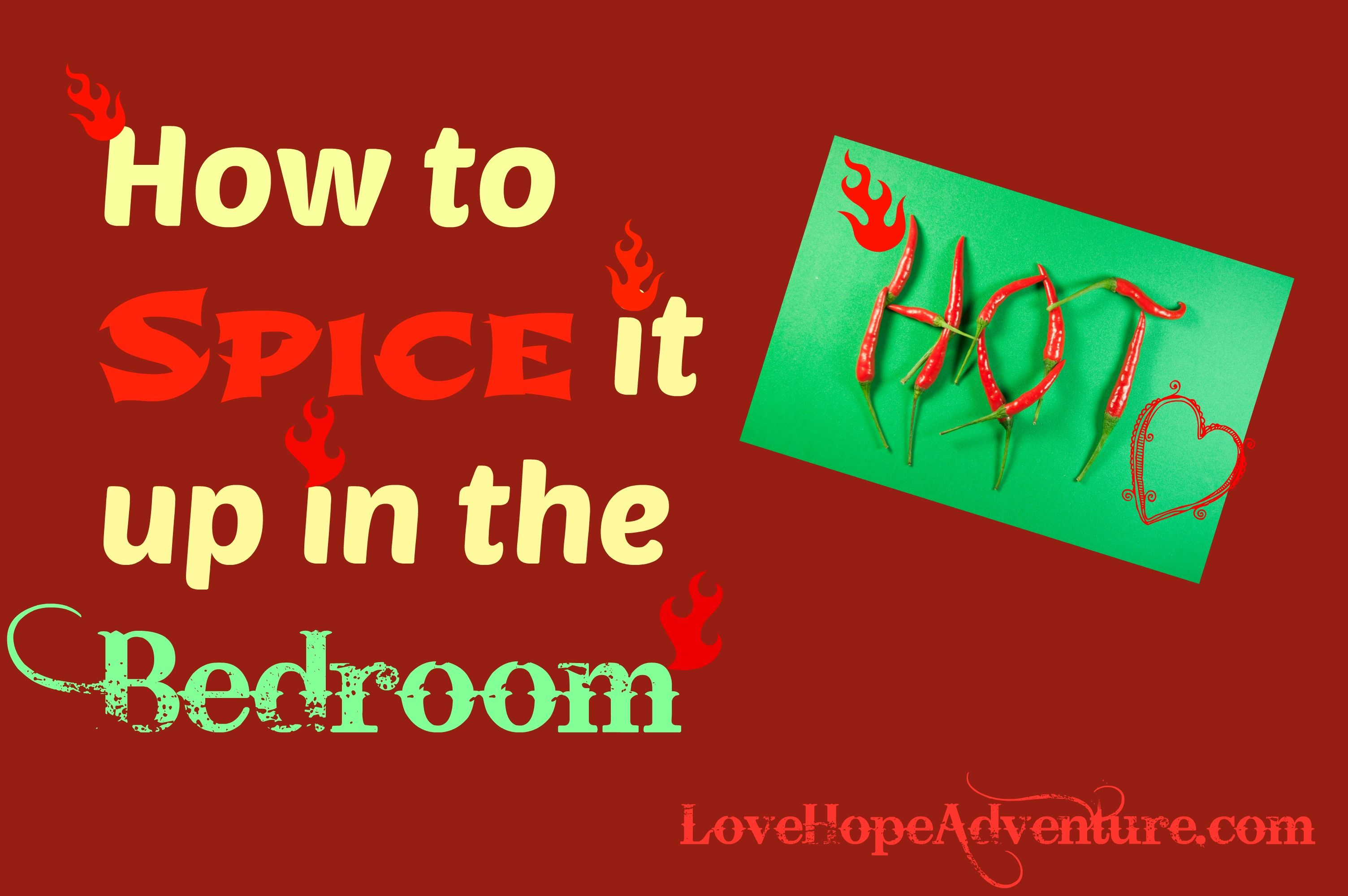 How To Spice It Up In The Bedroom Love Pinterest Spice Things Up Healthy Marriage And