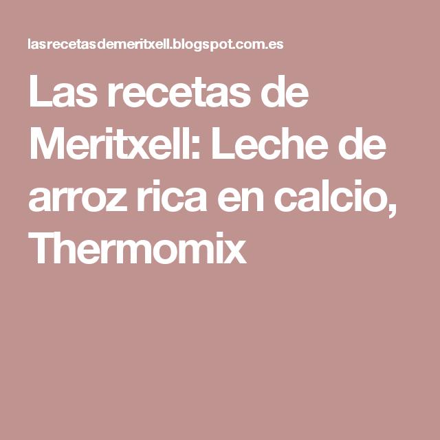 Las recetas de Meritxell: Leche de arroz rica en calcio, Thermomix