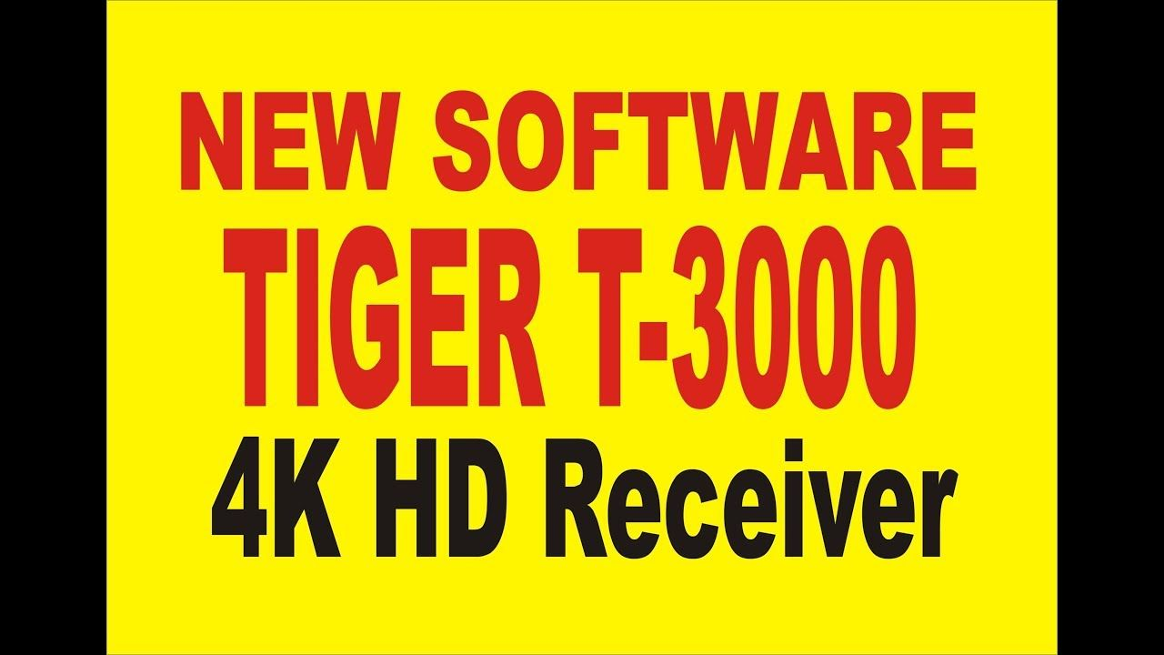 NEW SOFTWARE TIGER T 3000 4K HD RECEIVER 13 05 2018 | star