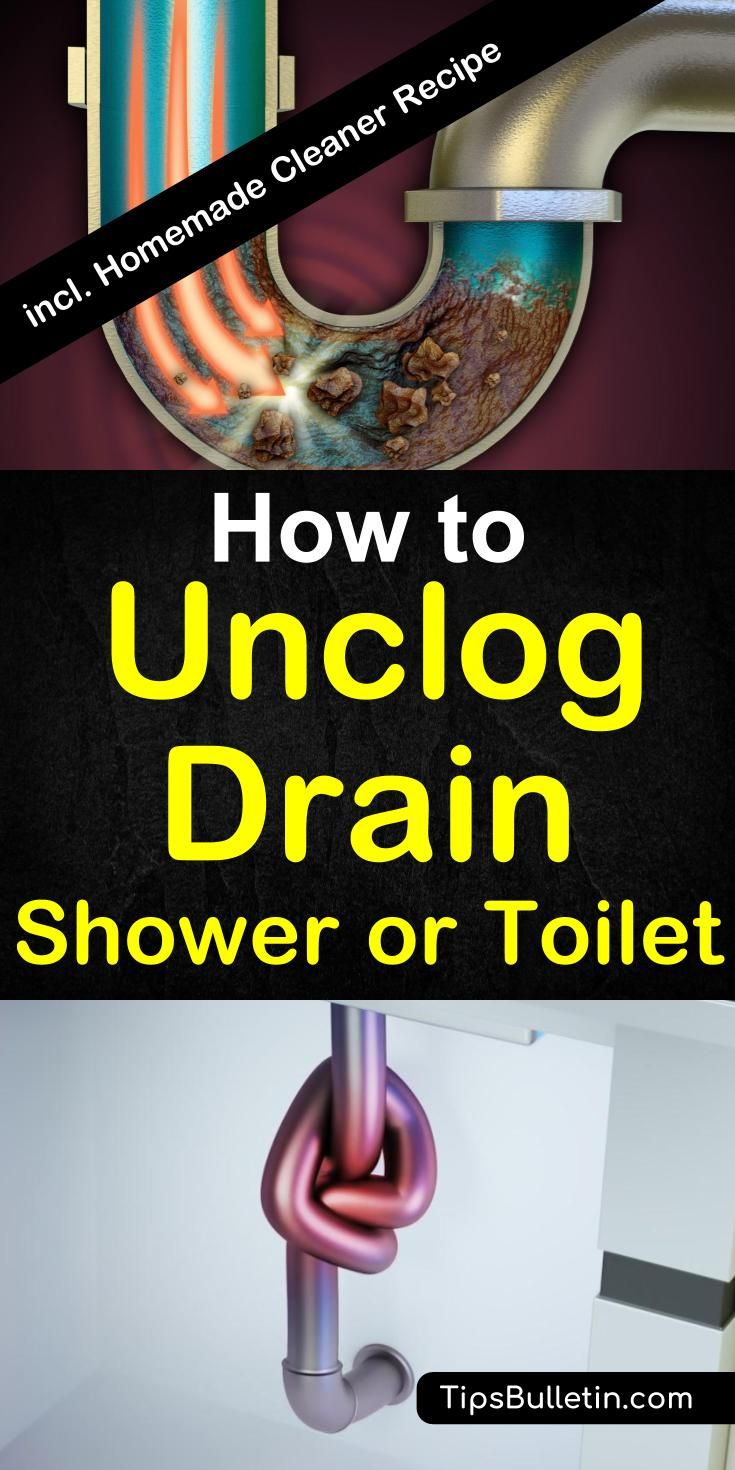 How to Unclog a Drain, Sink, or Toilet Clean shower