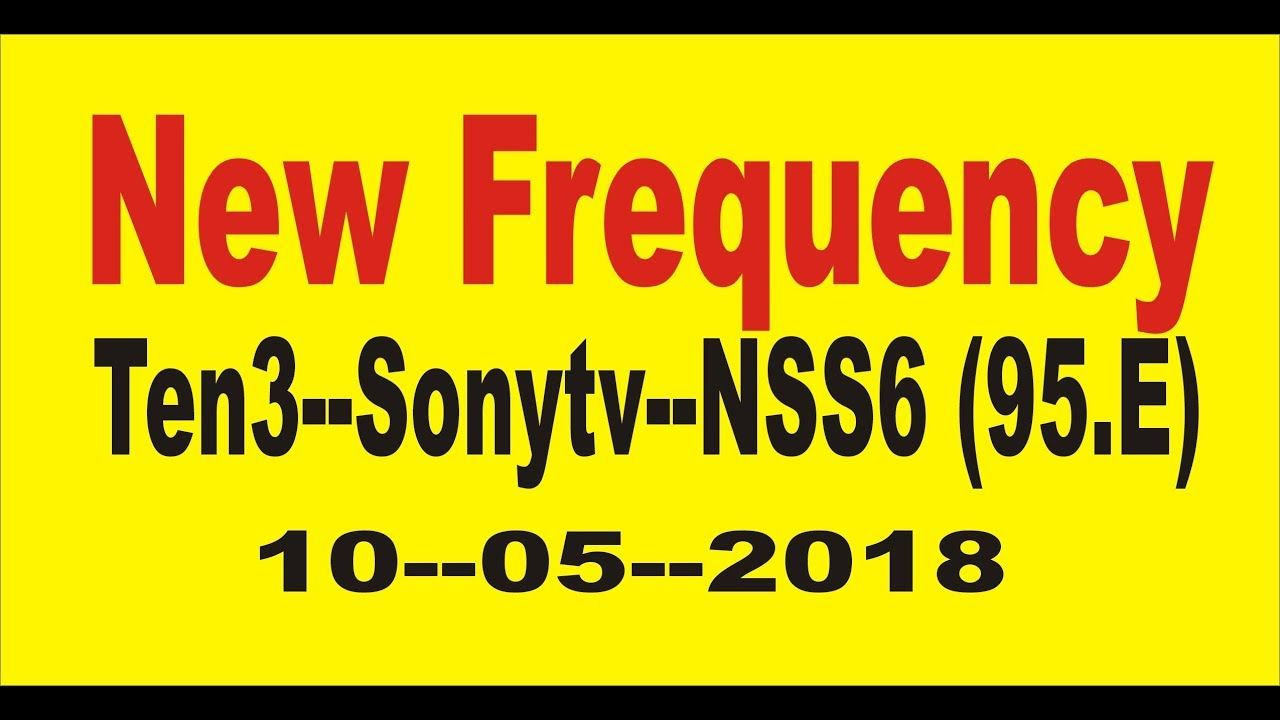 new frequency sony ten3 sony and etc NSS6 95 E 5---5----2018