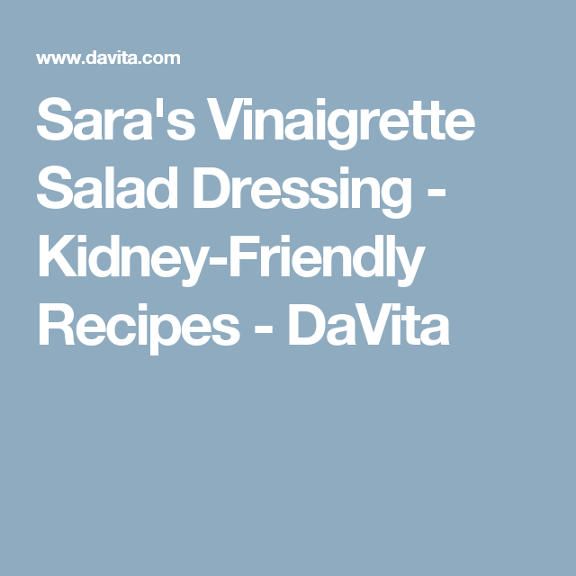Saras vinaigrette salad dressing kidney friendly recipes saras vinaigrette salad dressing kidney friendly recipes davita sciox Gallery