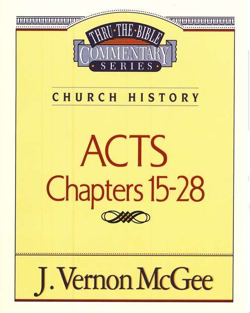 Acts 15 28 Bible Commentary Thru The Bible Bible