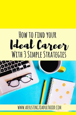 How to Find Your Ideal Career with 3 Simple Strategies | Free ...