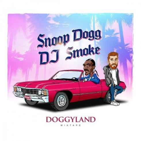 Snoop Dogg Doggyland (Mixed by DJ Smoke) [320kbps MP3 FREE