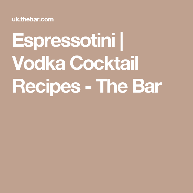 Vodka Cocktail Recipes - The Bar