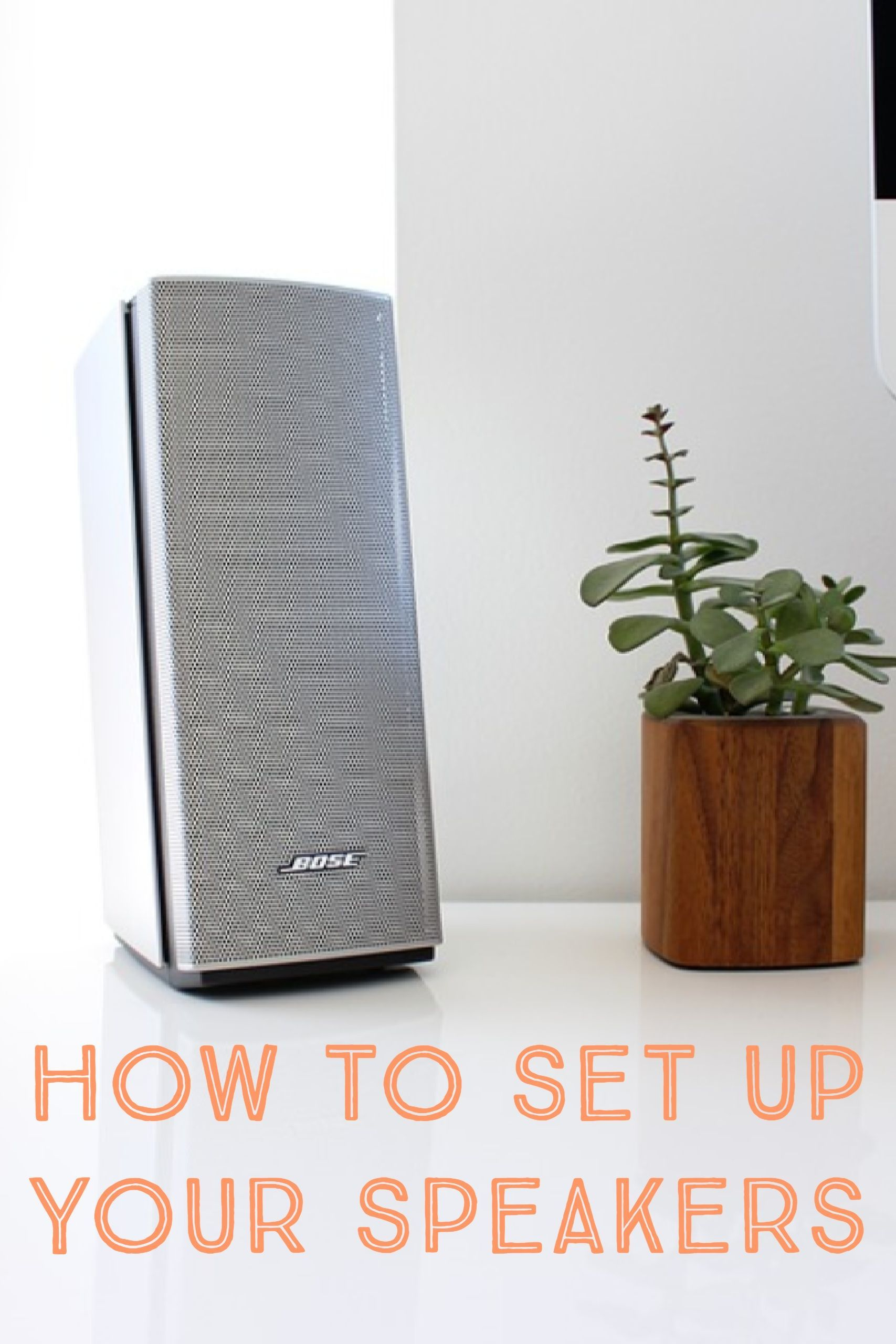 How to Set Up Your Speakers | Speakers and Audio