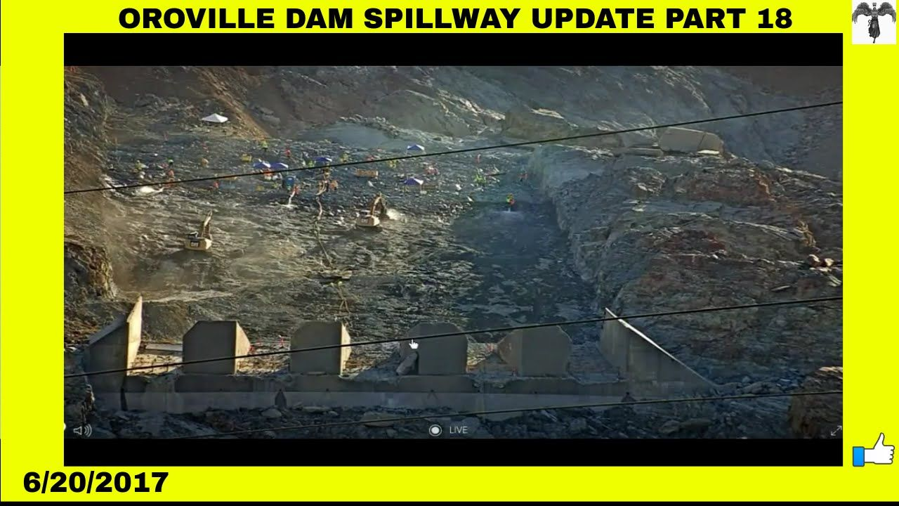 OROVILLE DAM SPILLWAY UPDATE PART 18: NEW FOOTAGE FROM LIVE