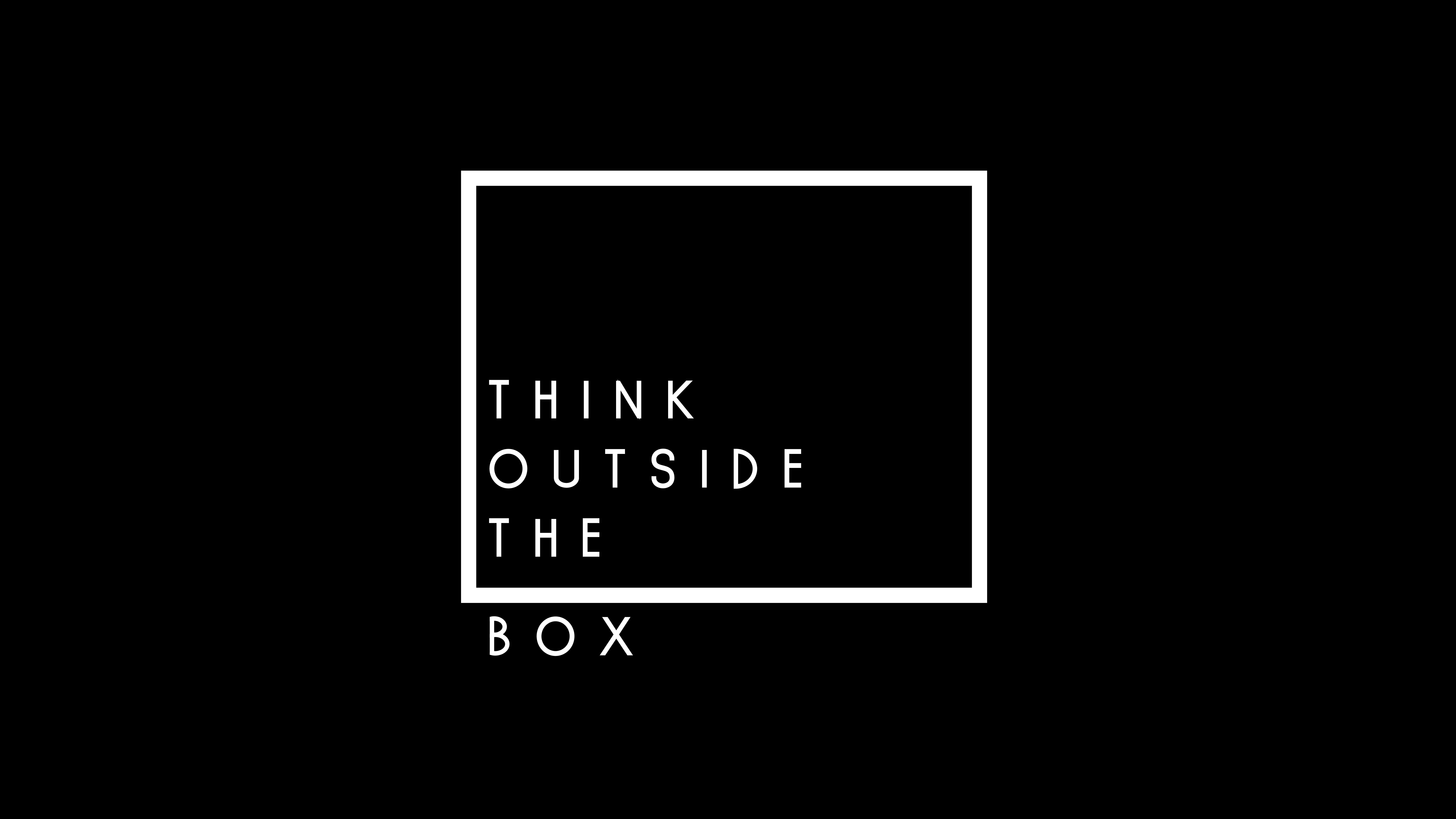 Think Outside The Box Popular Quotes Black 4k 8k 8k Wallpaper Hdwallpaper Desktop Popular Quotes Desktop Wallpaper Design Desktop Wallpaper Black