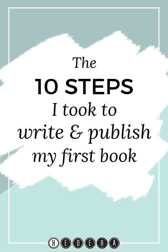 The 10 steps I took to write & publish my first book