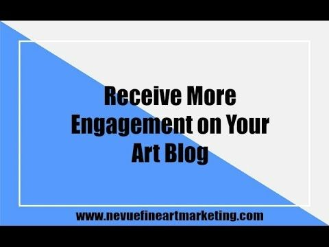 Receive More Engagement on Your Art Blog