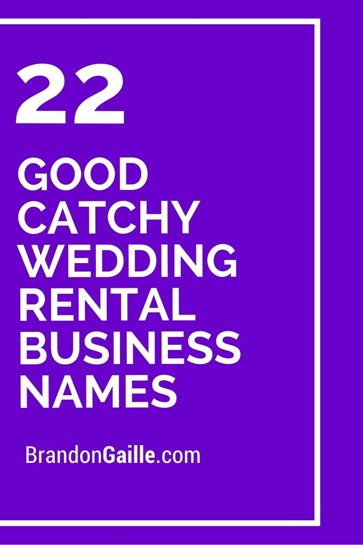 125 Good Catchy Wedding Rental Business Names | Real Estate