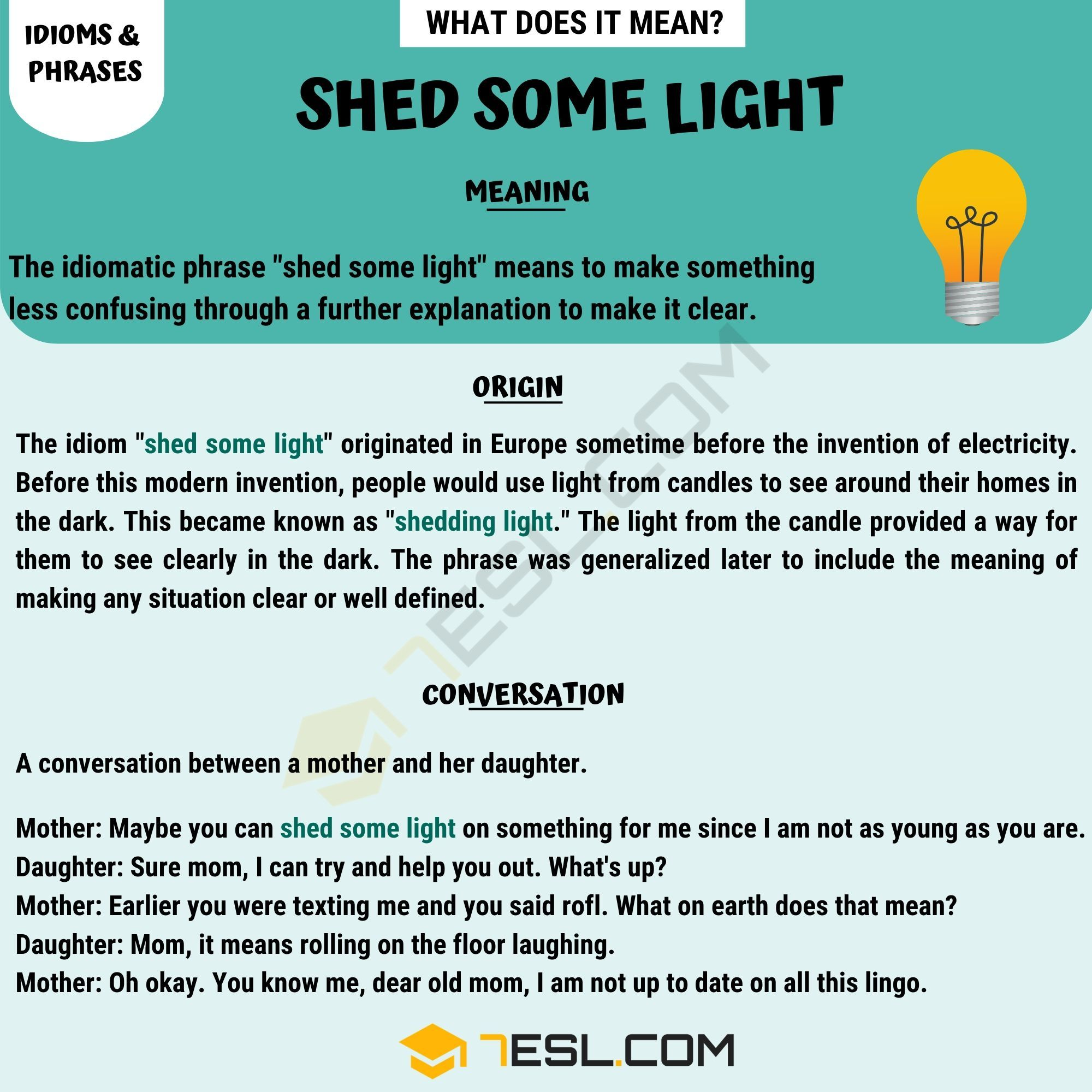 Shed Some Light Meaning How To Use This Useful Idiom Correctly 7 E S L In 2020 Idioms Lit Meaning Learn English Words