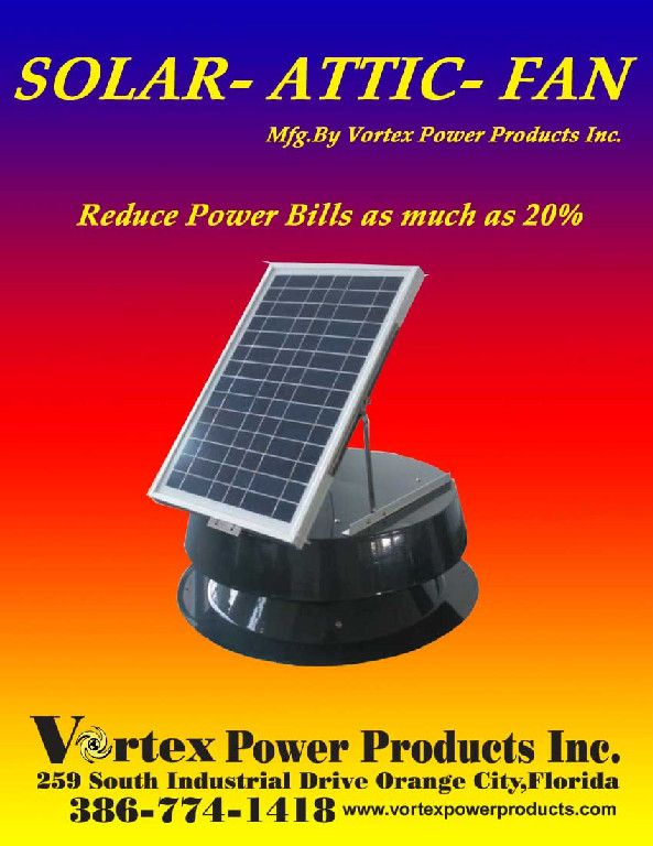 2013 Vortex Solar Attic Fan Can Help Reduce Power Bills By As Much As 20 Solar Attic Fan Solar Power Bill