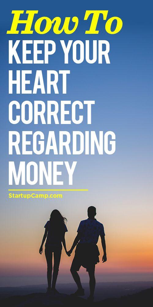 How To Keep Your Heart Correct Regarding Money