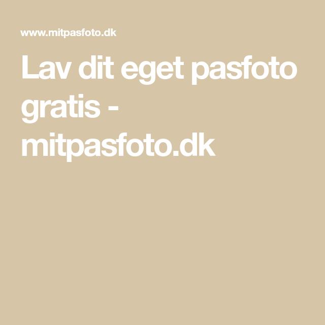 Lav Dit Eget Pasfoto Gratis Mitpasfoto Dk Med Billeder