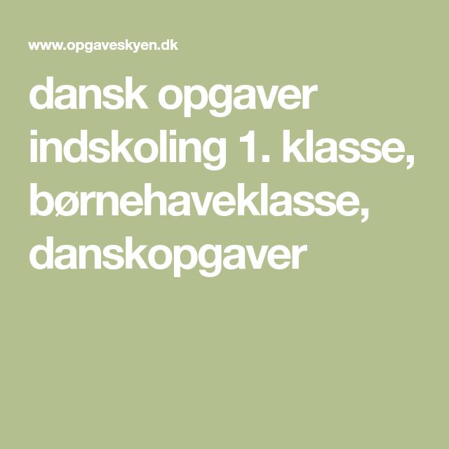 Dansk Opgaver Indskoling 1 Klasse Bornehaveklasse Danskopgaver Undervisning Dansk Og Laering