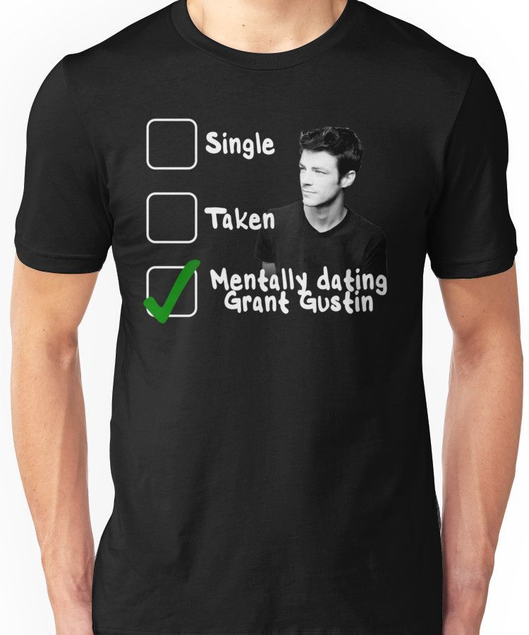 ed1dbf246cdd Mentally Dating Grant Gustin Unisex T-Shirt | Products | The flash ...